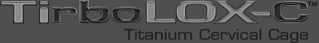 TirboLOX-C Titanium Cervical Cage